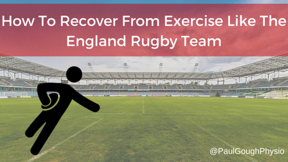 How To Recover From Exercise Like The England Rugby Team