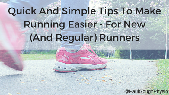 Quick And Simple Tips To Make Running Easier – For New (And Regular) Runners