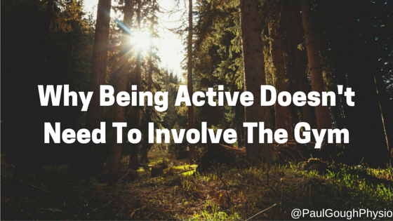 Why Being Active Doesn't Need To Involve The Gym-2